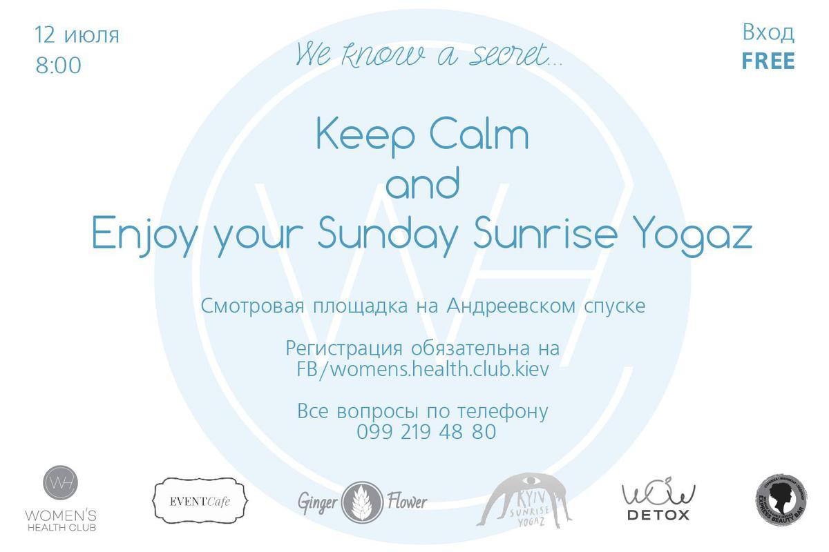 Keep Calm and Enjoy your Sunday Sunrise Yogaz