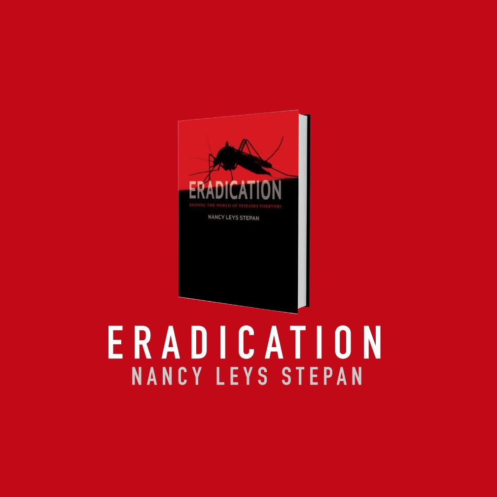 eradication-ridding-the-world-of-diseases-forever-by-nancy-leys-stepan
