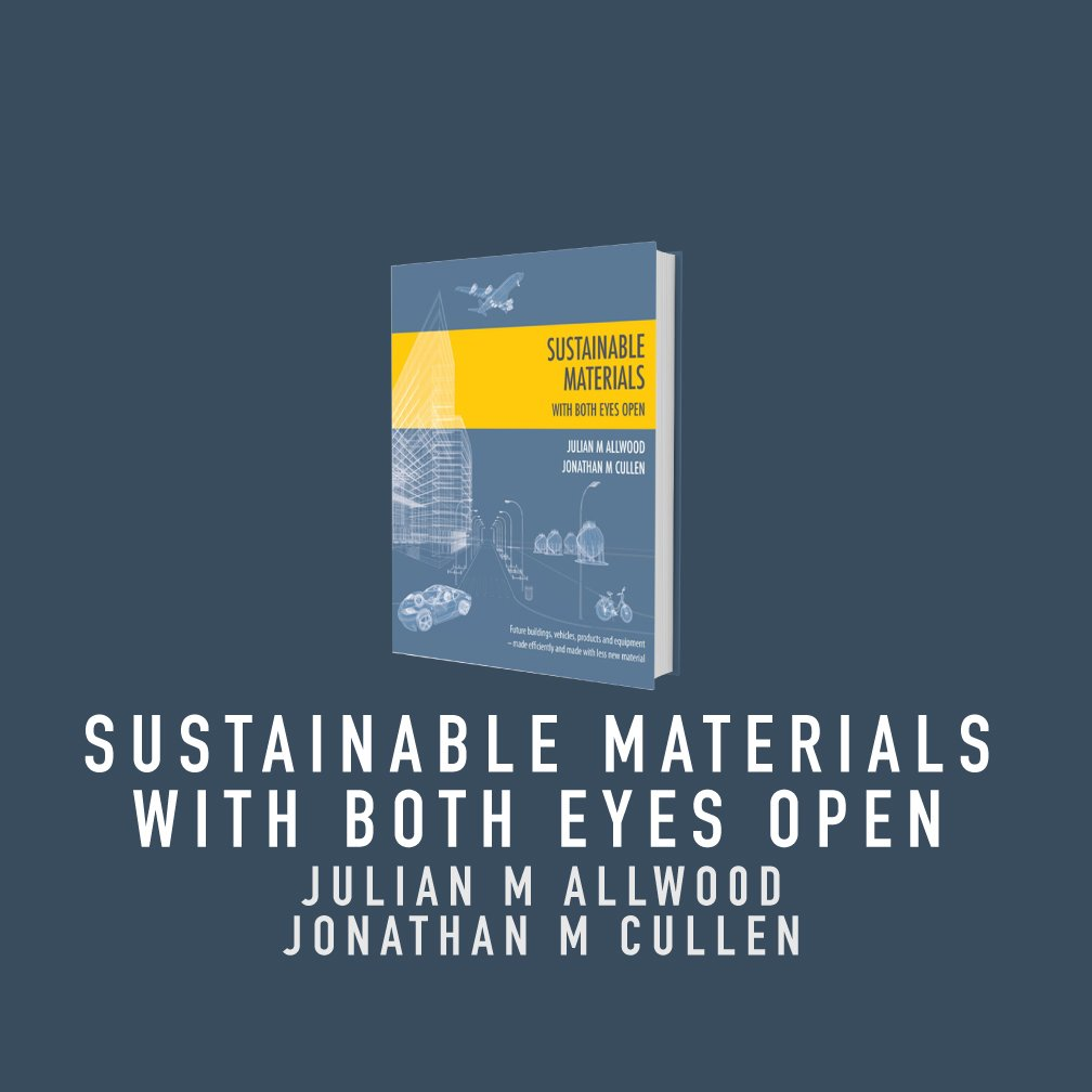 sustainable-materials-with-both-eyes-open-by-julian-m-allwood-and-jonathan-m-cullen