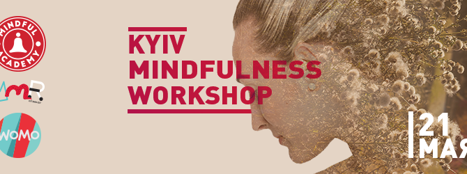 KYIV MINDFULNESS WORKSHOP - для всех уставших умов