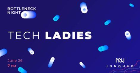 Bottleneck Night: Tech Ladies